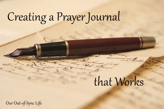 Creating a Prayer Journal that Works