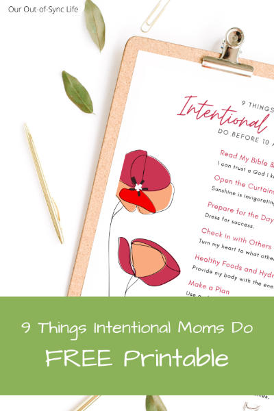 Free printable Nine Things Intentional Moms Do