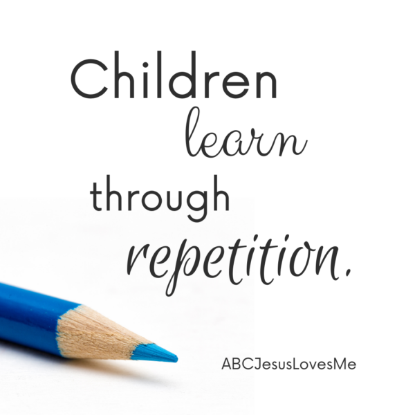 """""""Children learn through repetition.""""  ABCJesusLovesMe Quote"""